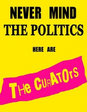 Never Mind the Politics, Here are The Curators
